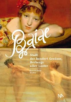 Baiae von Weeber,  Karl-Wilhelm