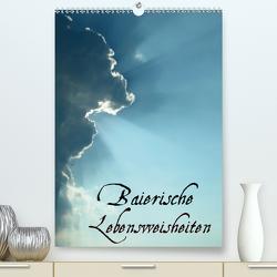 Baierische Lebensweisheiten (Premium, hochwertiger DIN A2 Wandkalender 2020, Kunstdruck in Hochglanz) von ~bwd~