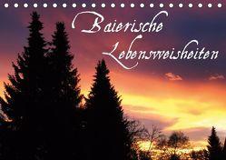 Baierische Lebensweisheiten (Tischkalender 2019 DIN A5 quer) von ~bwd~,  k.A.
