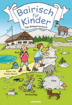 Bairisch für Kinder von Reich,  Detlef, Reich,  Ruth, Specht,  Gisela