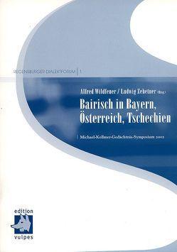 Bairisch in Bayern, Österreich, Tschechien von Wildfeuer,  Alfred, Zehetner,  Ludwig