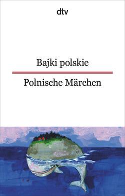 Bajki polskie Polnische Märchen von Elze,  Miriam, Wiendlocha,  Jolanta