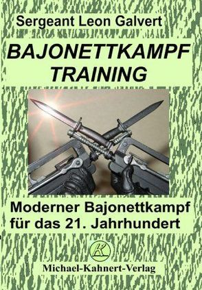 Bajonettkampftraining von Galvert,  Leon, Kahnert,  Michael