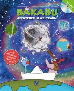 Bakabu – Abenteuer im Weltraum (inkl. Audio-CD) von Auhser,  Ferdinand, Lederer,  Cecile M., Schweng,  Manfred