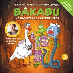 Bakabu und das Sterne-Laternenfest von Auhser,  Ferdinand, Schweng,  Manfred, Tramitz,  Christian