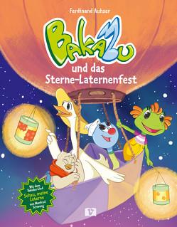 Bakabu und das Sterne-Laternenfest von Auhser,  Ferdinand, Mayer,  Agnes, Schweng,  Manfred, Wildauer,  Manuela