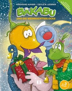 Bakabu und die Weihnachtsglocke von Auhser,  Ferdinand, Lederer,  Cecile M., Schweng,  Manfred
