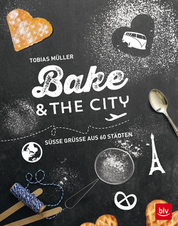 Bake & the city von Müller,  Tobias