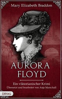 Aurora Floyd von Braddon,  Mary Elizabeth, Marschall,  Anja