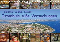 Baklava, Lokma, Lokum: Istanbuls süße Versuchungen (Tischkalender 2019 DIN A5 quer) von Liepke,  Claus, Liepke,  Dilek