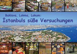 Baklava, Lokma, Lokum: Istanbuls süße Versuchungen (Wandkalender 2019 DIN A3 quer) von Liepke,  Claus, Liepke,  Dilek