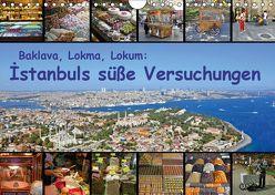 Baklava, Lokma, Lokum: Istanbuls süße Versuchungen (Wandkalender 2019 DIN A4 quer) von Liepke,  Claus, Liepke,  Dilek