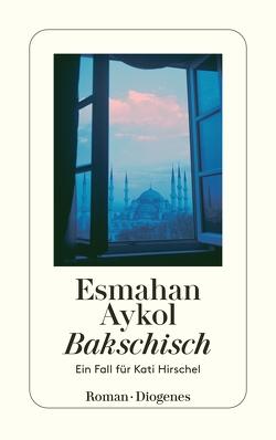 Bakschisch von Aykol,  Esmahan, Bauer,  Antje