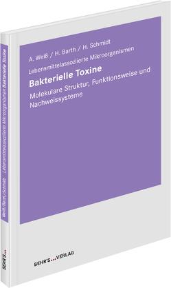 Bakterielle Toxine von Barth,  Prof. Dr. Holger, Schmidt,  Prof. Dr. Herbert, Weiß,  Dr. Agnes