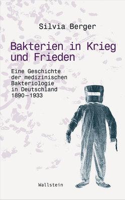 Bakterien in Krieg und Frieden von Berger,  Silvia