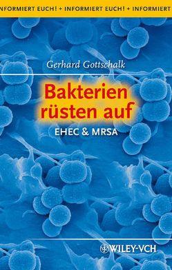 Bakterien rüsten auf von Gottschalk,  Gerhard