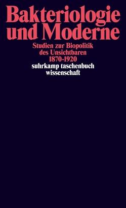 Bakteriologie und Moderne von Berger,  Silvia, Hänseler,  Marianne, Sarasin,  Philipp, Spörri,  Myriam