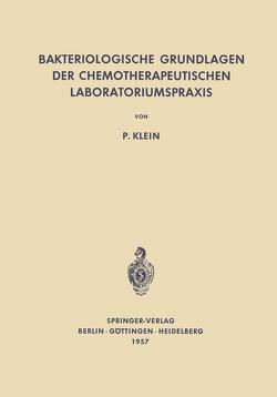 Bakteriologische Grundlagen der Chemotherapeutischen Laboratoriumspraxis von Klein,  Paul