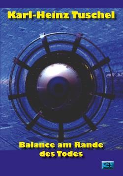 Balance am Rande des Todes von Tuschel,  Karl-Heinz
