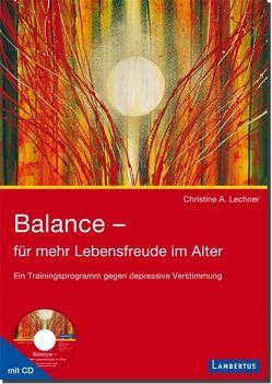Balance – für mehr Lebensfreude im Alter von Lechner,  Christine