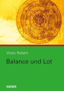 Balance und Lot von Robert,  Victor