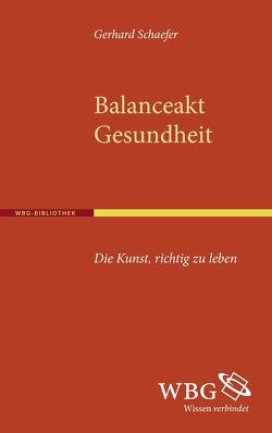 Balanceakt Gesundheit von Schaefer,  Gerhard
