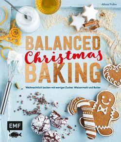 Balanced Christmas Baking von Poller,  Alissa