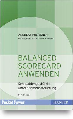 Balanced Scorecard anwenden von Preißner,  Andreas