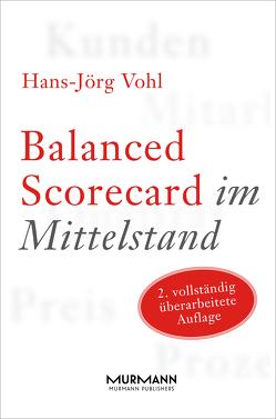 Balanced Scorecard im Mittelstand von Vohl,  Hans-Jörg