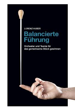 Balancierte Führung von Huber,  Lorenz