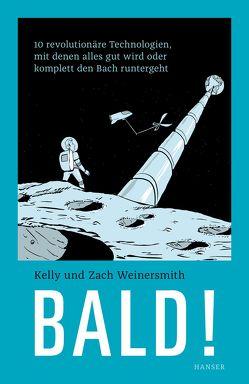 Bald! von Weinersmith,  Kelly, Weinersmith,  Zach