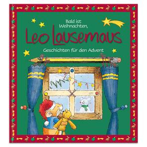 Bald ist Weihnachten, Leo Lausemaus – Geschichten für den Advent von Campanella,  Marco, Witt,  Sophia
