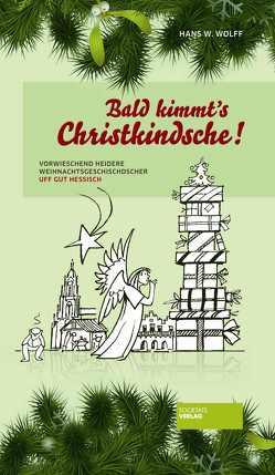 Bald kimmt's Christkindsche! von Wolff,  Hans W.