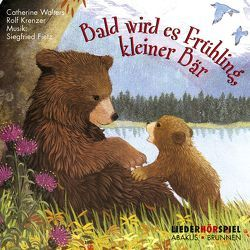 Bald wird es Frühling, kleiner Bär von Fietz,  Siegfried, Krenzer,  Rolf, Walters,  Catherine