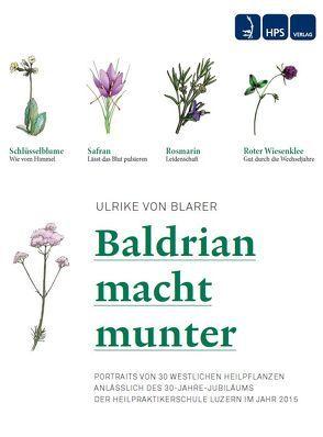 Baldrian macht munter von Sehmsdorf,  Heike, von Blarer Zalokar,  Ulrike