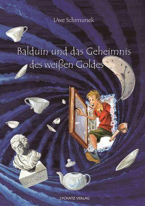 Balduin und das Geheimnis des weißen Goldes von Schimunek,  Uwe