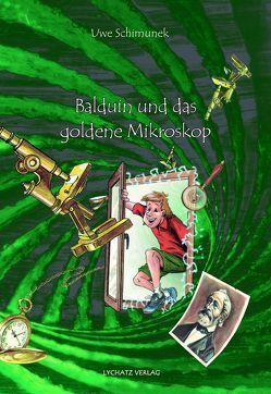 Balduin und das goldene Mikroskop von Leibe,  Thomas, Schimunek,  Uwe