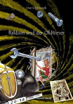 Balduin und der Oldtimer von Leibe,  Thomas, Schimunek,  Uwe