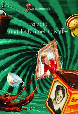 Balduin und die Krümel im Kaffee von Schimunek,  Uwe