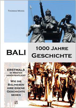 Bali – 1000 Jahre Geschichte von Moog,  Thomas