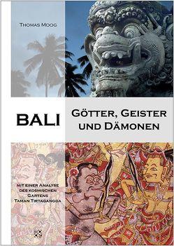 Bali – Götter, Geister und Dämonen von Moog,  Thomas