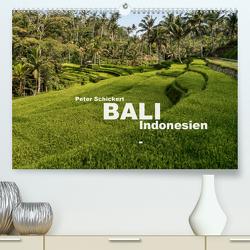 Bali – Indonesien (Premium, hochwertiger DIN A2 Wandkalender 2020, Kunstdruck in Hochglanz) von Schickert,  Peter