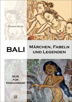 Bali – Märchen, Fabeln und Legenden von Moog,  Thomas