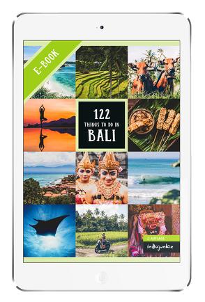 Bali Reiseführer: 122 Things to Do in Bali (2. Auflage von Indojunkie: Die besten Aktivitäten und Geheimtipps von Insidern inklusive Empfehlungen zum nachhaltigen Reisen) von Hess,  Petra, Schumacher,  Melissa