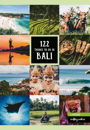 Bali Reiseführer: 122 Things to Do in Bali (2. Auflage von Indojunkie: Die besten Aktivitäten und Geheimtipps von InsiderninklusiveEmpfehlungen zum nachhaltigen Reisen) von Hess,  Petra, Schumacher,  Melissa