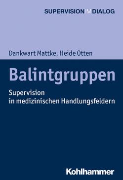 Balintgruppen von Hamburger,  Andreas, Mattke,  Dankwart, Mertens,  Wolfgang, Otten,  Heide