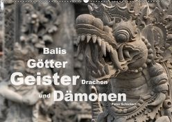 Balis Götter, Geister, Drachen und Dämonen (Wandkalender 2018 DIN A2 quer) von Schickert,  Peter