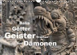 Balis Götter, Geister, Drachen und Dämonen (Wandkalender 2019 DIN A4 quer) von Schickert,  Peter