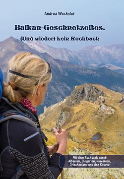 Balkan-Geschnetzeltes. von Wechsler,  Andrea