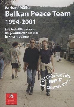 Balkan Peace Team 1994-2001 von Müller,  Barbara